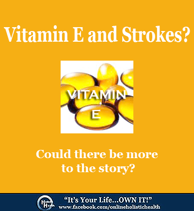 Vitamin E and strokes?