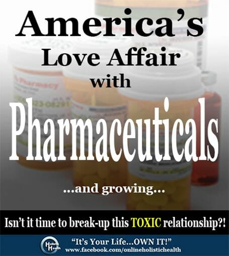 America's Love Affair with Pharmaceuticals!