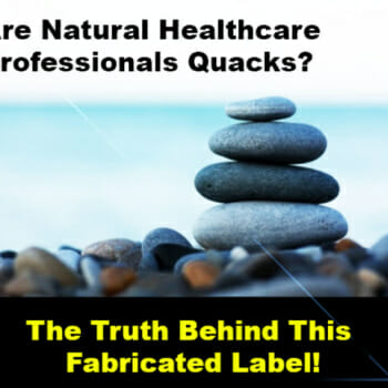 Are Natural Healthcare Professionals Quacks?