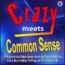Crazy Weight Loss and Diet Choices vs Common Sense!