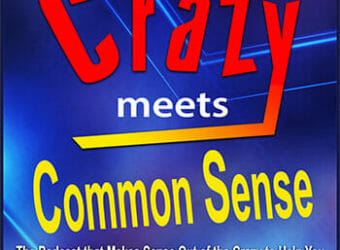 Crazy Meets Common Sense Podcast